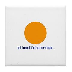 at least i'm an orange Tile Coaster