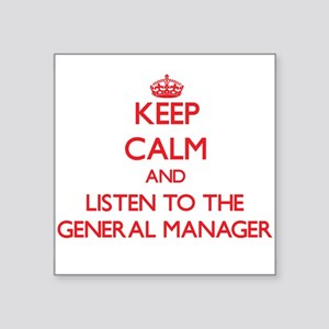 Keep Calm and Listen to the General Manager Sticke