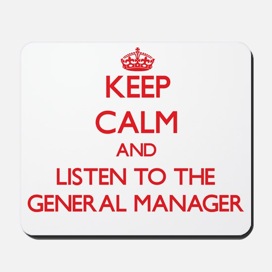 Keep Calm and Listen to the General Manager Mousep