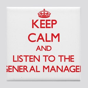 Keep Calm and Listen to the General Manager Tile C