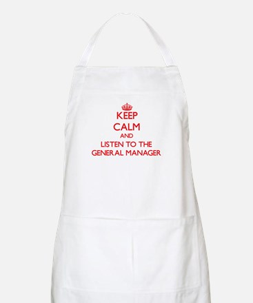 Keep Calm and Listen to the General Manager Apron