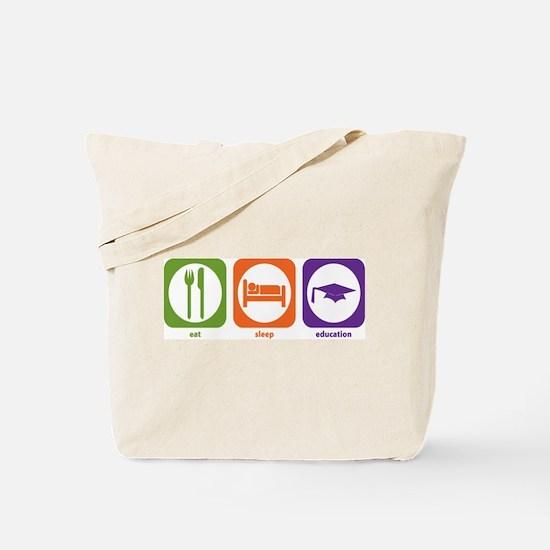 Eat Sleep Education Tote Bag