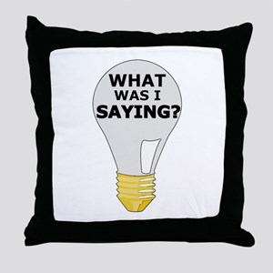 WHAT WAS I SAYING? Throw Pillow