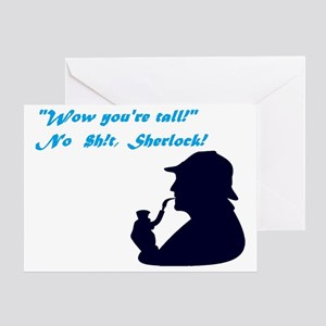 """You're tall"" No $h!t, Sherlock! Greeting Card"
