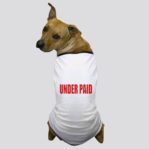 OVER EDUCATED OVER QUALIFIED UNDER PAI Dog T-Shirt
