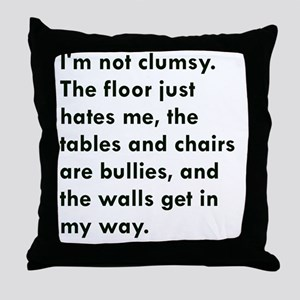 Im not clumsy Throw Pillow