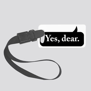 Yes Dear Small Luggage Tag