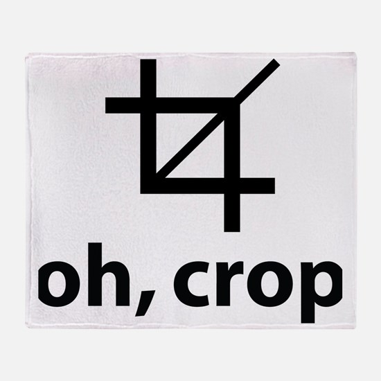 Oh Crop, Funny Designer Throw Blanket