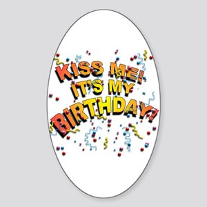 Kiss Me its my Birthday Oval Sticker