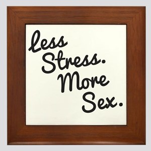 Less Stress and More Sex Framed Tile
