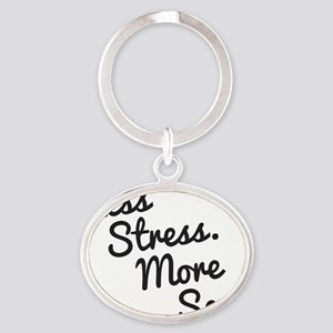 Less Stress and More Sex Oval Keychain