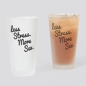 Less Stress and More Sex Drinking Glass