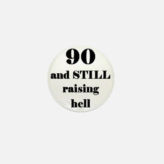 90 still raising hell 3 Mini Button