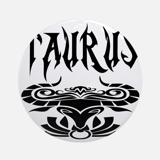 Taurus black letters Round Ornament