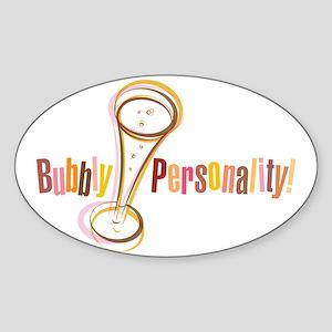 Bubbly Personality! Sticker (Oval)
