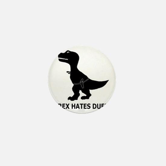 T-Rex Hates Duels-1 Mini Button