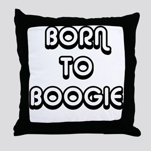Born To Boogie Throw Pillow