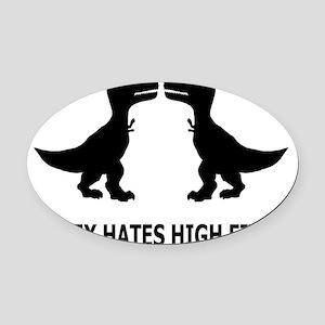 T-Rex Hates High Fives-1 Oval Car Magnet