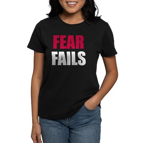 FEAR FAILS Women's Dark T-Shirt