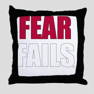 FEAR FAILS Throw Pillow