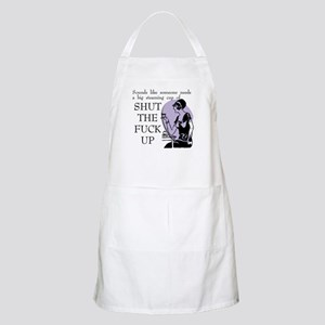 Shut The Fuck Up BBQ Apron