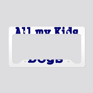 All my kids are Dogs License Plate Holder