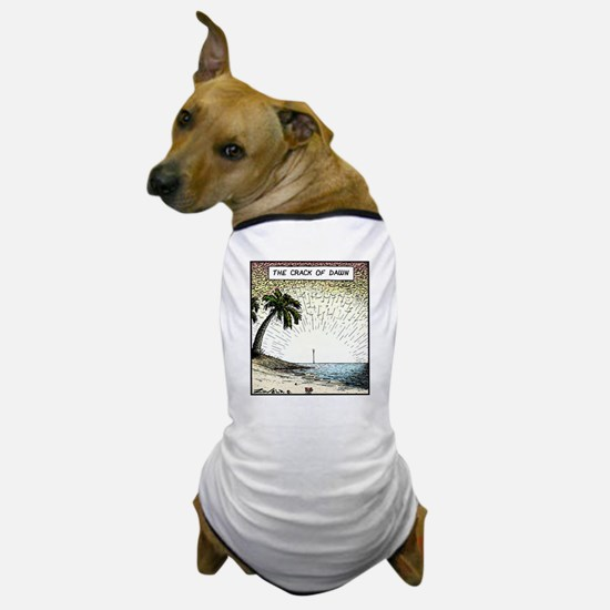 The crack of Dawn Dog T-Shirt