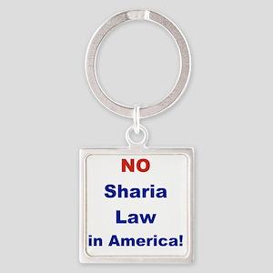 NO SHARIA LAW IN AMERICA Square Keychain