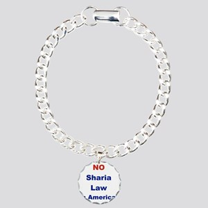 NO SHARIA LAW IN AMERICA Charm Bracelet, One Charm