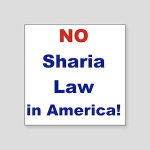 """NO SHARIA LAW IN AMERICA Square Sticker 3"""" x 3"""""""