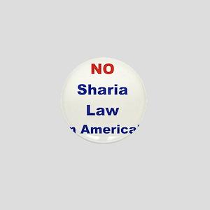 NO SHARIA LAW IN AMERICA Mini Button