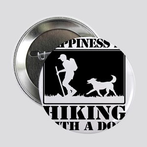"""Happiness is Hiking with a Dog 2.25"""" Button"""