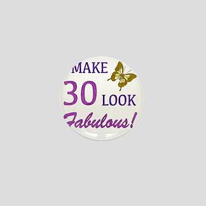 I Make 30 Look Fabulous! Mini Button