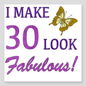 "I Make 30 Look Fabulous! Square Car Magnet 3"" x 3"""