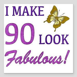 "I Make 90 Look Fabulous! Square Car Magnet 3"" x 3"""