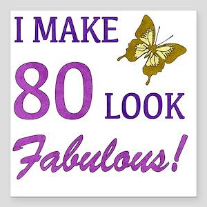 "I Make 80 Look Fabulous! Square Car Magnet 3"" x 3"""