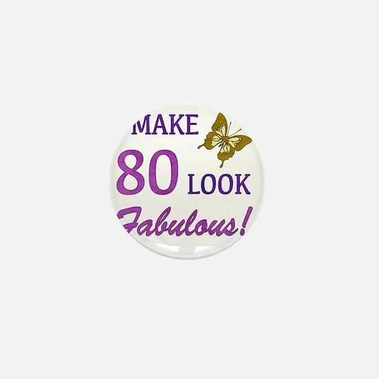 I Make 80 Look Fabulous! Mini Button