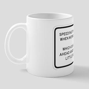 Speeding Fines Doubled - Oh Never mind! Mug