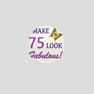 I Make 75 Look Fabulous! Mini Button