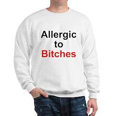 Allergic To Bitches Sweatshirt