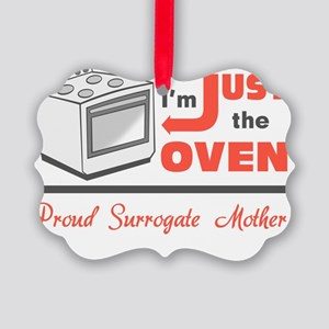 I'm Just the Oven - Proud Surroga Picture Ornament