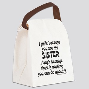 I SMILE BECAUSE YOU ARE MY SISTER Canvas Lunch Bag