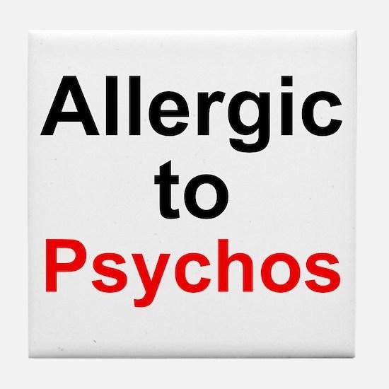 Allergic To Psychos Tile Coaster