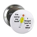 Your'e An Idiot Button