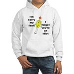 Your'e An Idiot Hooded Sweatshirt