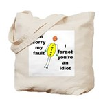 Your'e An Idiot Tote Bag