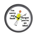 Your'e An Idiot Wall Clock