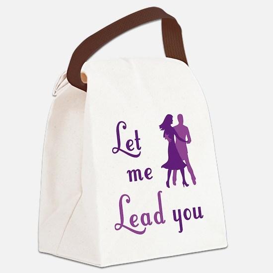 Let Me Lead You Canvas Lunch Bag