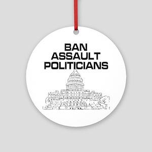 Ban Assault Politicians Round Ornament