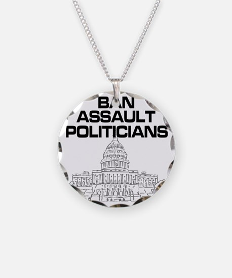 Ban Assault Politicians Necklace